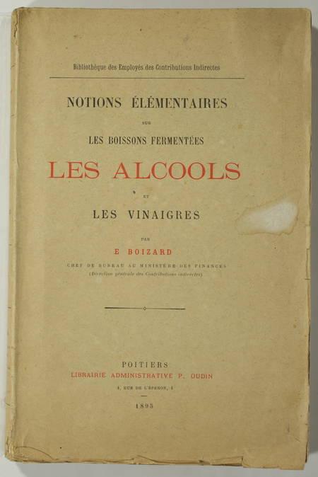 BOIZARD - Les boissons fermentées, les alcools et les vinaigres - 1895 - Photo 1 - livre de collection
