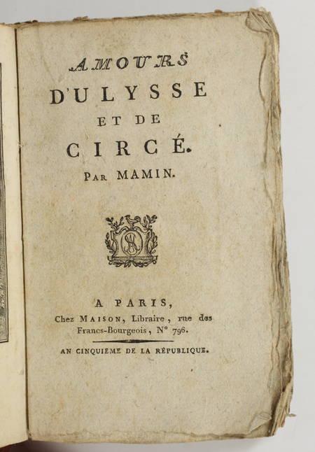 MAMIN - Amours d Ulysse et de Circé - An V (1797) - Rarissime - Photo 1 - livre rare