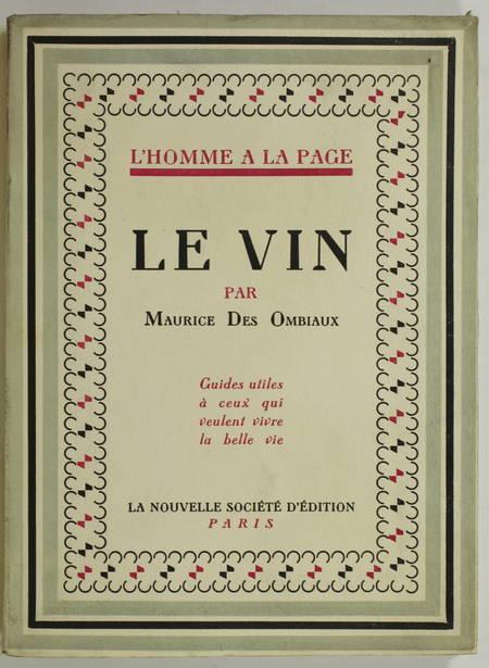 OMBIAUX (Maurice des ). Le vin. Guides utiles à ceux qui veulent vivre la belle vie, livre rare du XXe siècle