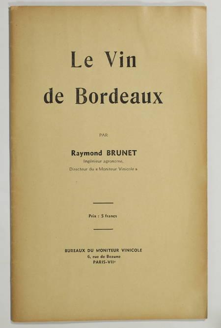 BRUNET (Raymond). Le vin de Bordeaux, livre rare du XXe siècle