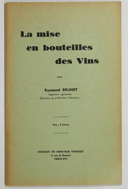 BRUNET (Raymond). La mise en bouteille des vins, livre rare du XXe siècle