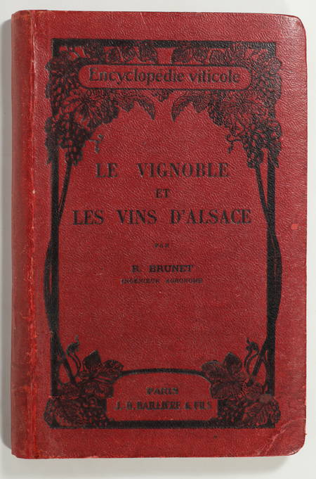 OENOLOGIE - Raymond BRUNET - Le vignoble et les vins d'Alsace - 1932 - Photo 0 - livre de collection