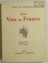 CASSAGNAC (Paul de). Les vins de France