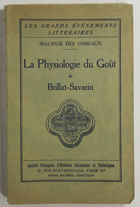 OMBIAUX (Maurice des). La physiologie du goût de Brillat -Savarin