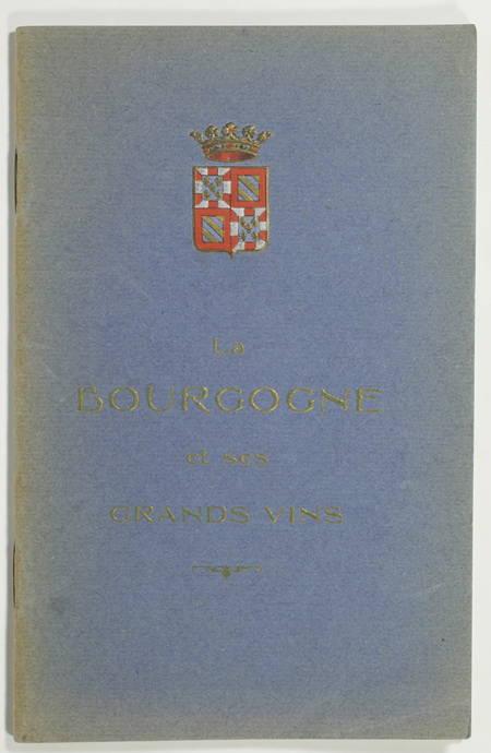 . La Bourgogne et ses grands vins, livre rare du XXe siècle