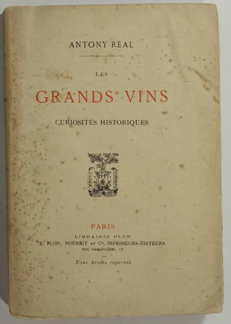REAL (Antony ). Les grands vins. Curiosités historiques, livre rare du XIXe siècle