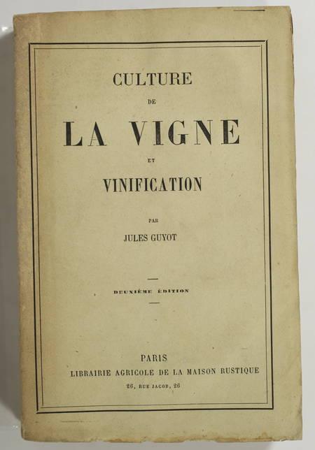 GUYOT (Jules). Culture de la vigne et vinification