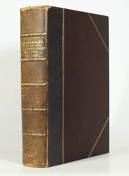 JOUVENCEL (Henri de). L'assemblée de la noblesse de la sénéchaussée de Lyon en 1789