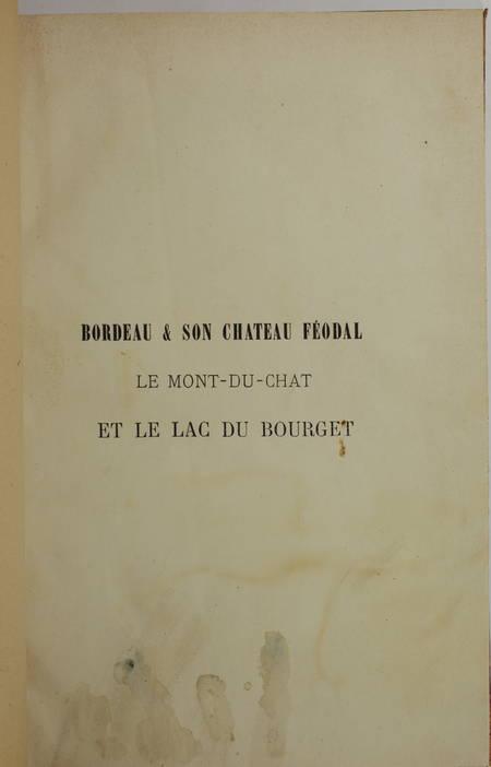 SAVOIE Mailland - Bordeau, château féodal, Mont-du-Chat et lac du Bourget (1875) - Photo 3, livre rare du XIXe siècle