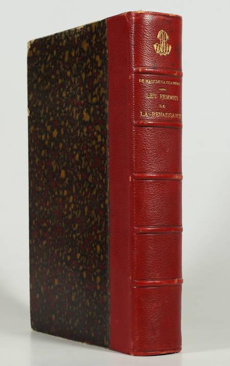 MAULDE DE LA CLAVIERE (R. de). Les femmes de la Renaissance, livre rare du XIXe siècle