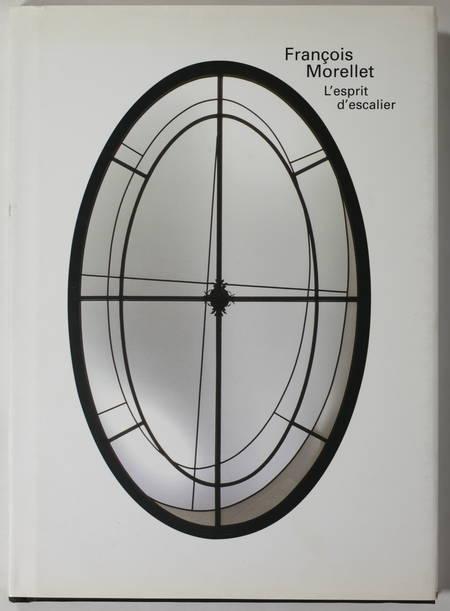 MORELLET (François) et BERNADAC (Maurie-Laure, sous la direction de). François Morellet. L'esprit d'escalier, livre rare du XXIe siècle