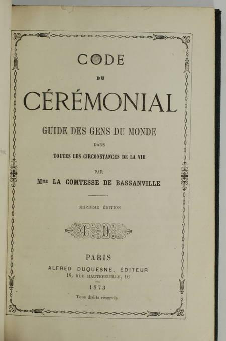 Ctesse de BASSANVILLE - Code du cérémonial - Guide des gens du monde - 1873 - Photo 1, livre rare du XIXe siècle