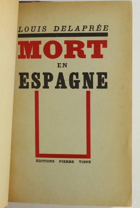 DELAPREE (Louis). Mort en Espagne
