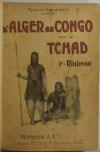[Afrique] FOUREAU - d Alger au Congo par le Tchad Misson Saharienne - 1902 - Photo 1 - livre d occasion