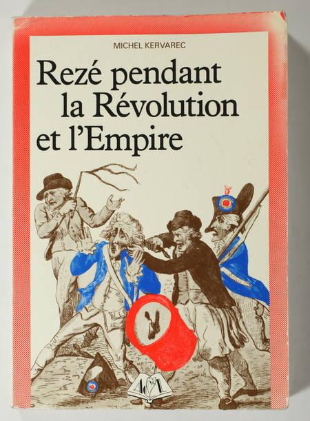 KERVAREC (Michel). Rezé pendant la Révolution et l'Empire, livre rare du XXe siècle