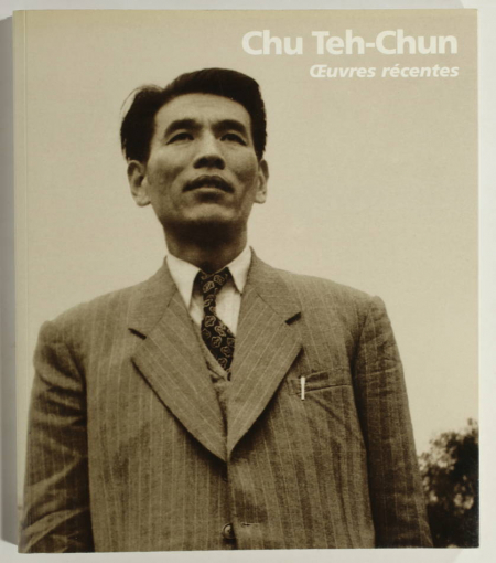 CHABANNE (Pierre). Chu Teh-Chun. Oeuvres récentes