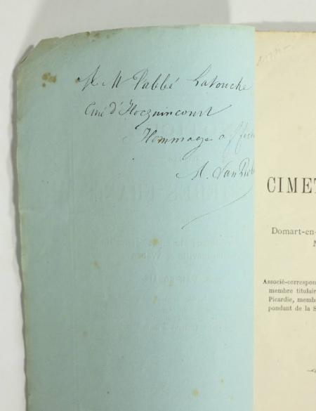 VAN ROBAIS (A.). Notices sur les cimetières francs de Domart-en-Ponthieu, Maisnières-harcelaines, Martainneville et Waben, livre rare du XIXe siècle