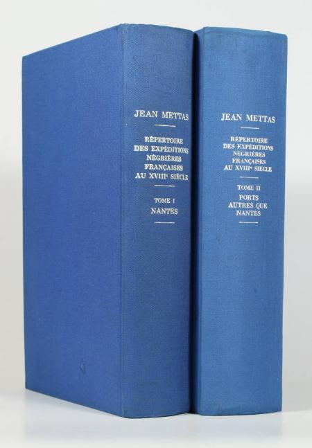METTAS (Jean). Répertoire des expéditions négrières françaises au XVIIIe siècle. I : Nantes; II : Ports autres que Nantes
