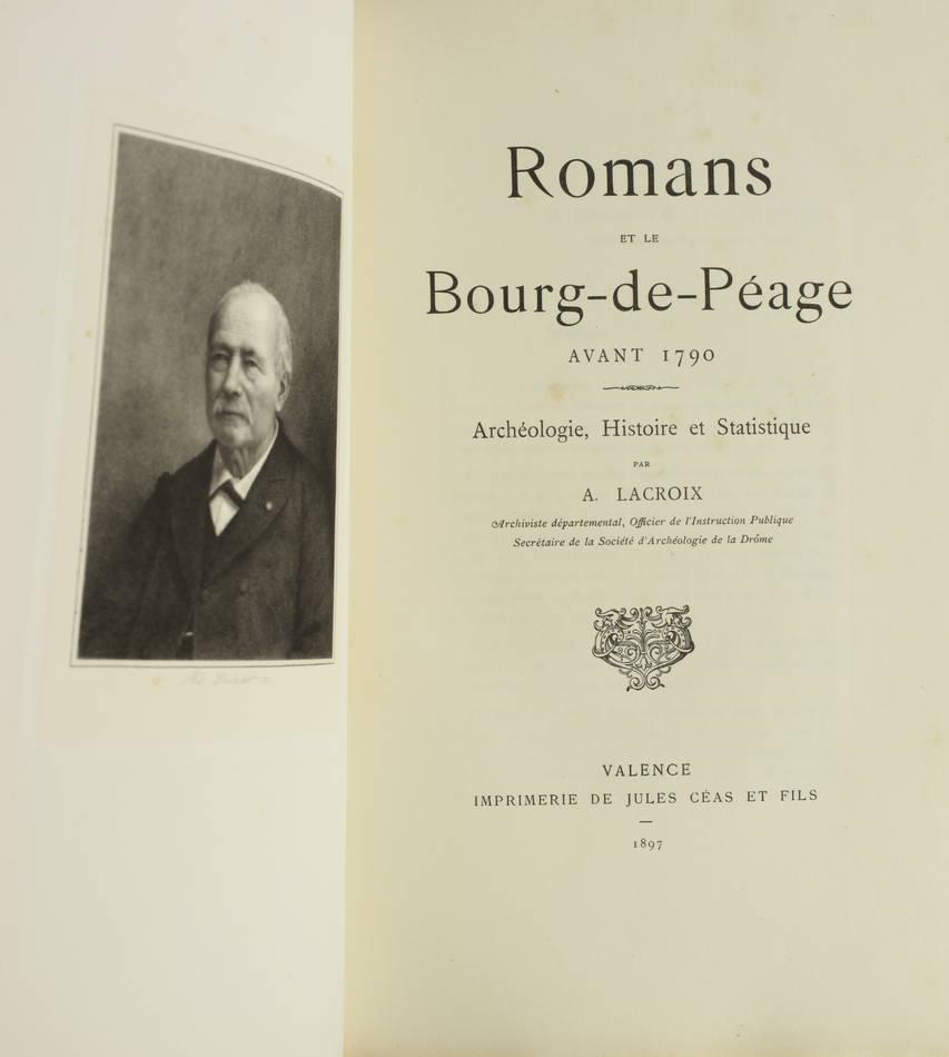 LACROIX - Romans et le Bourg-de-Péage avant 1790 - 1897 - 1/300 Hollande - Relié - Photo 1, livre rare du XIXe siècle