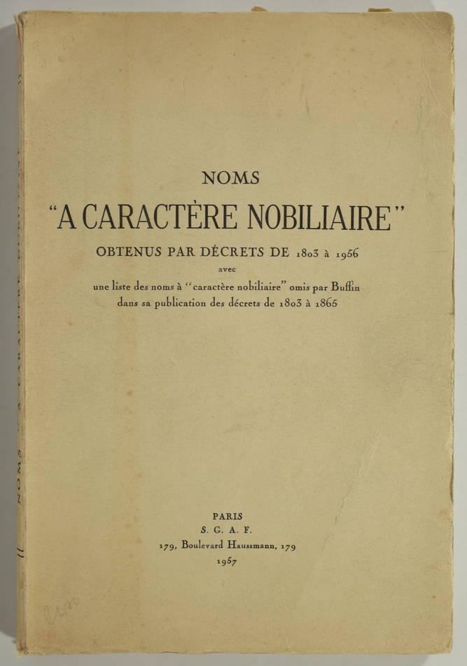 [Généalogie] Noms à caractère nobiliaire obtenus par décrets - 1803 à 1956 - Photo 0 - livre d occasion