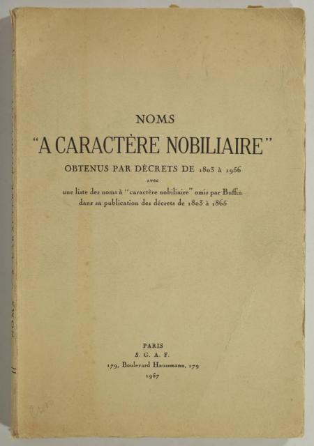[MONTMORT (Marquis de)]. Noms à caractère nobiliaire obtenus par décrets de 1803 à 1956, avec une liste des noms à caractère nobiliaire omis par Buffin dans sa publication des décrets de 1803 à 1865, livre rare du XXe siècle