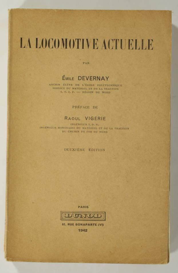 [Trains] DEVERNAY - La locomotive actuelle - 1942 - 461 figures - Photo 1 - livre d occasion