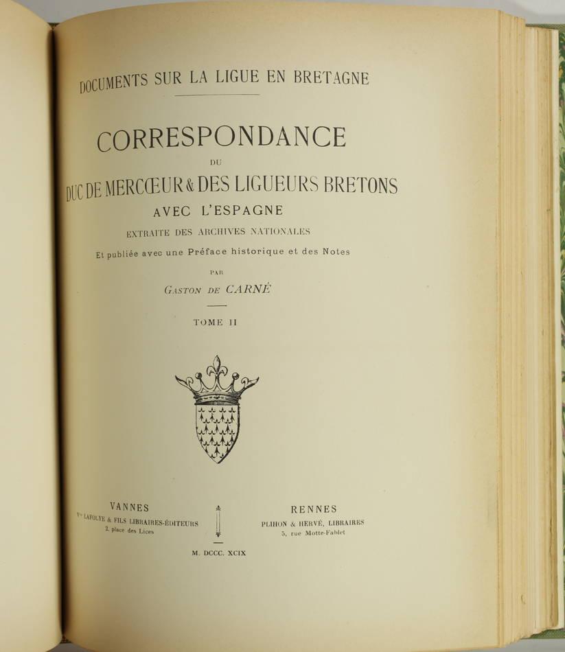 de CARNE - La ligue en Bretagne - Correspondance duc de Mercoeur 1899 - 2 tomes - Photo 2, livre rare du XIXe siècle