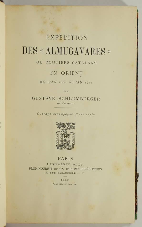 SCHLUMBERGER - Expédition des Almugavares, routiers catalans en Orient 1302-1311 - Photo 1 - livre du XXe siècle