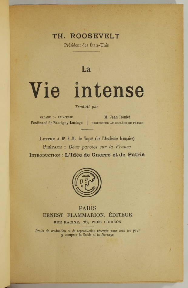 Théodore ROOSEVELT - La vie intense - (1903) - Première traduction française - Photo 0, livre rare du XXe siècle
