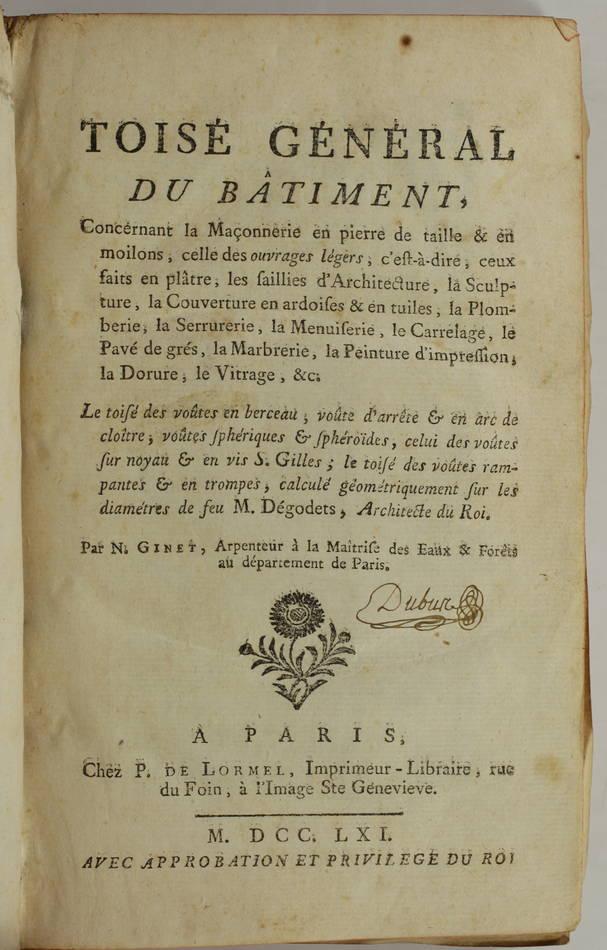 GINET - Toisé général du bâtiment, concernant la maçonnerie ... 1761 - Planches - Photo 3, livre ancien du XVIIIe siècle