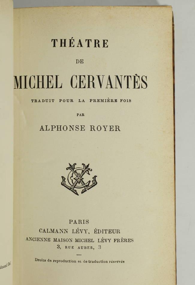 CERVANTES - Théâtre traduit pour la première fois par Alphonse Royer (vers 1862) - Photo 1 - livre rare