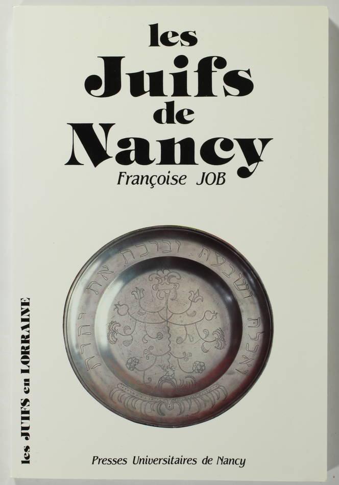[Lorraine] Françoise JOB - Histoire des juifs à Nancy - 1991 - Photo 0, livre rare du XXe siècle