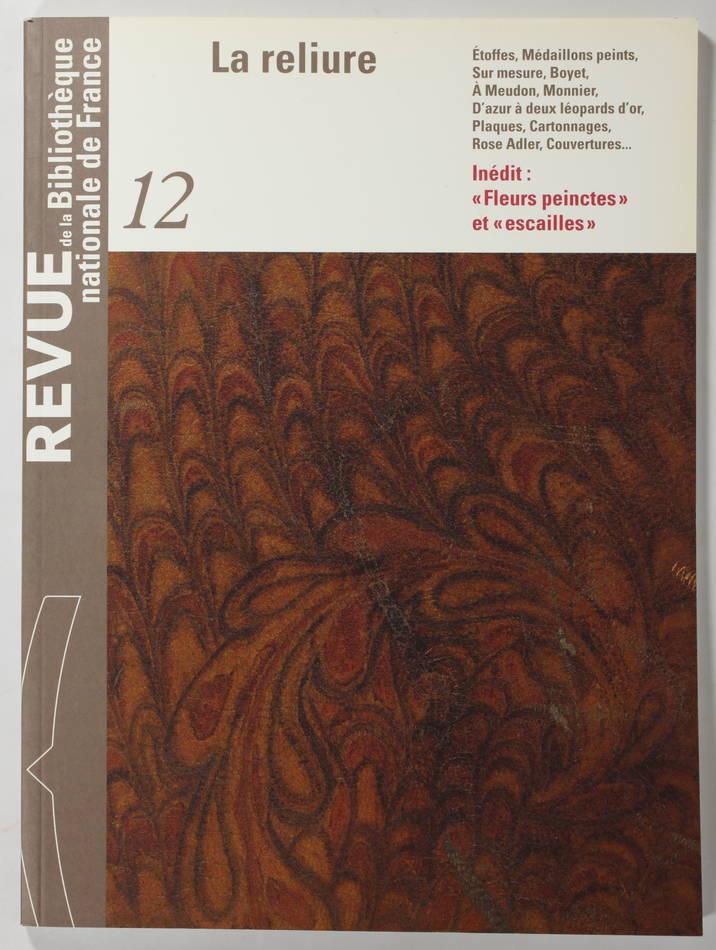 La Reliure - Revue de la Bibliothèque nationale de France -  2002 - Photo 0, livre rare du XXIe siècle
