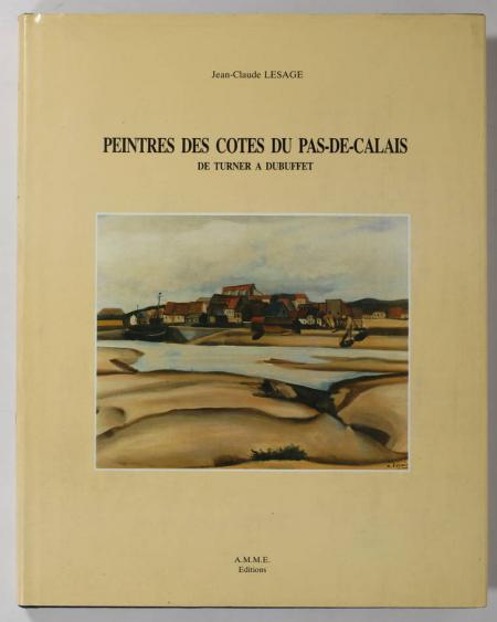 LESAGE (Jean-Claude). Peintres des côtes du Pas-de-Calais. De Turner à Dubuffet, livre rare du XXe siècle