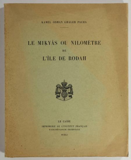 GHALEB PASHA (Kamel Osman). Le Mikyas ou nilomètre de l'île de Rodah, livre rare du XXe siècle