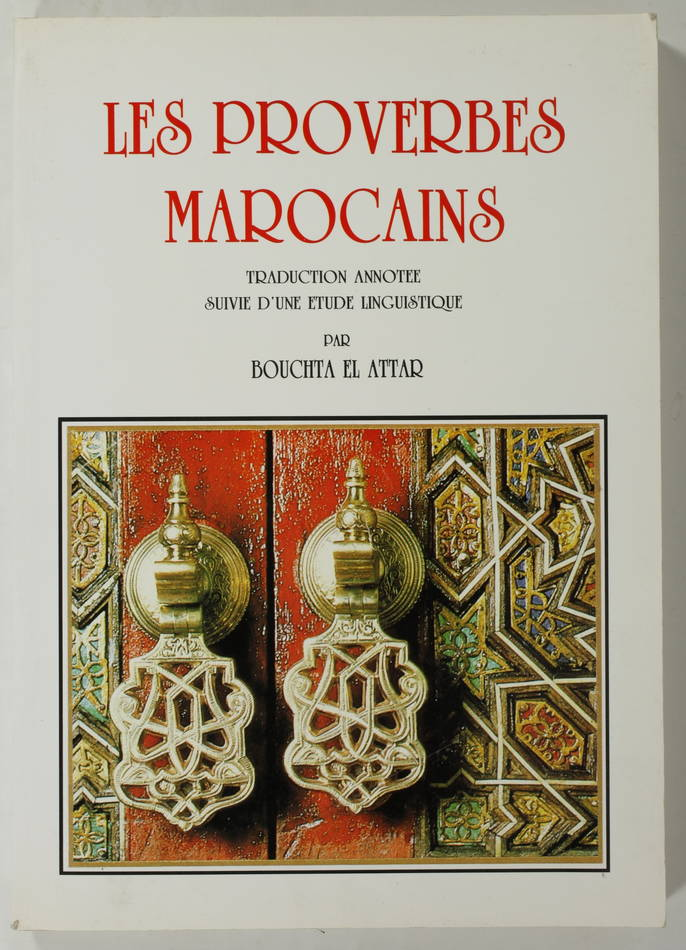 [Maroc] EL ATTAR - Les proverbes marocains - 1992 - Photo 0, livre rare du XXe siècle