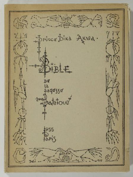 AKWA (Prince Dika). Bible de la sagesse bantoue. Choix d'aphorismes, devinettes et mots d'esprit du Cameroun et du Gabon, livre rare du XXe siècle