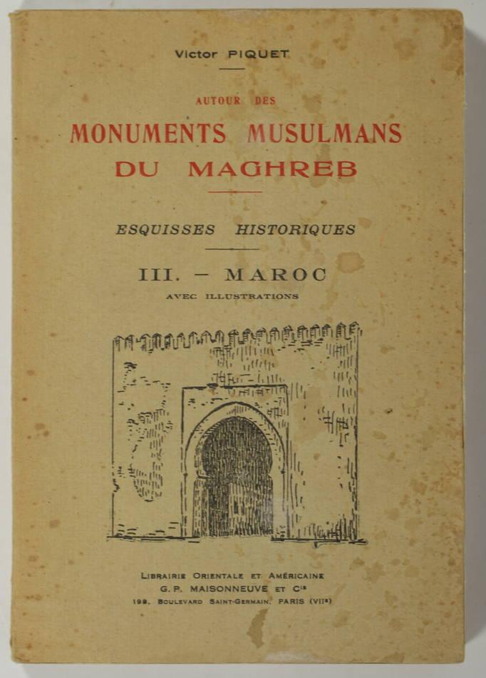 PIQUET Autour des monuments musulmans du Maghreb. Esquisses historiques. : 1949 - Photo 0, livre rare du XXe siècle