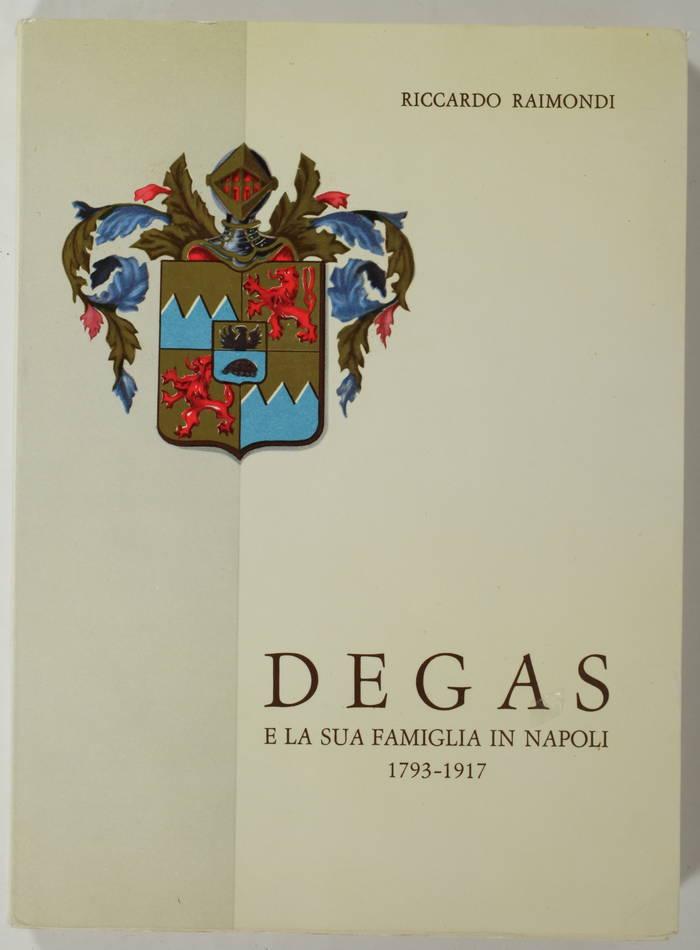 [Généalogie] RAIMONDI - Degas e la sua famiglia in Napoli 1793-1917 - 1958 - Photo 0, livre rare du XXe siècle