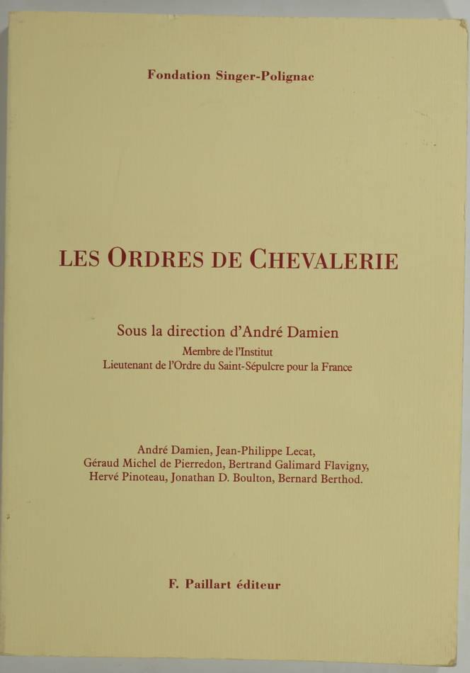 Les ordres de chevalerie - Colloque Singer-Polignac de 1999 - Photo 0, livre rare du XXe siècle