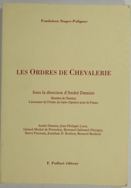 DAMIEN (André, sous la direction d'). Les ordres de chevalerie, livre rare du XXe siècle