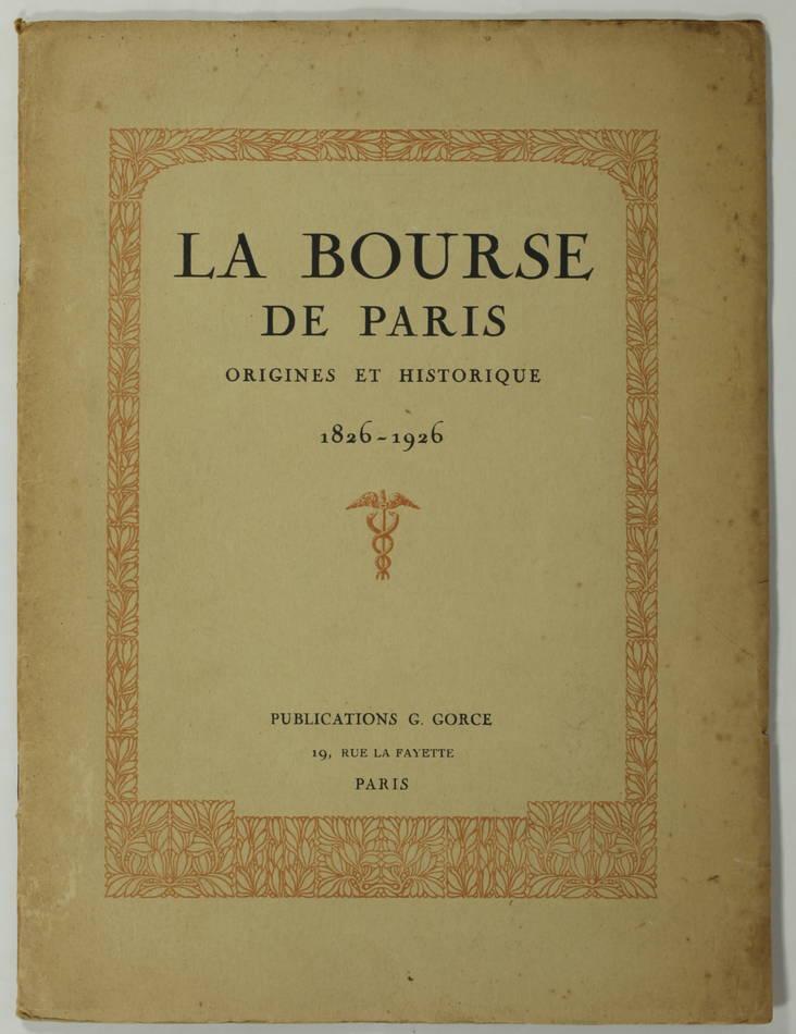 [Finance] La Bourse de Paris - Origines et historique - 1826-1926 - Photo 1, livre rare du XXe siècle