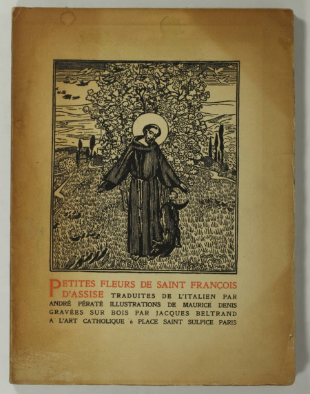 ASSISE (Saint Francois d'). Les petites fleurs de Saint Francois d'Assise, livre rare du XXe siècle