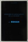 MARTIN (Georges). Histoire et généalogie de la maison de Rohan