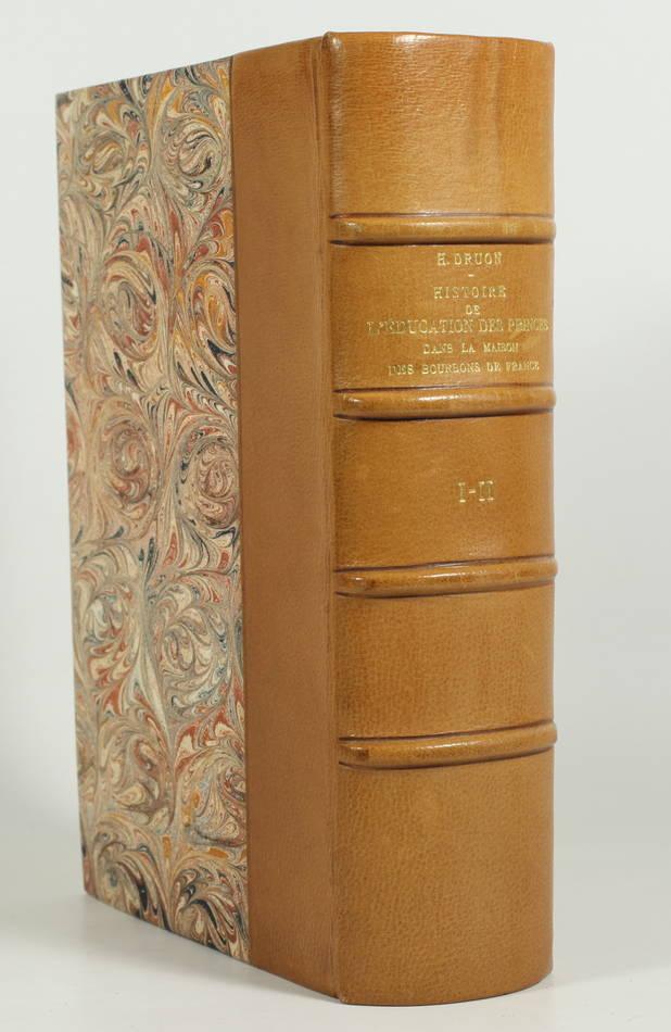 DRUON - Education des princes de la maison des Bourbons - 1897 - Rare - 2 tomes - Photo 0, livre rare du XIXe siècle