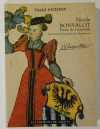 ANTONY (Daniel). Nicole Bonvalot, dame de Granvelle. Une femme d'exception de la Renaissance