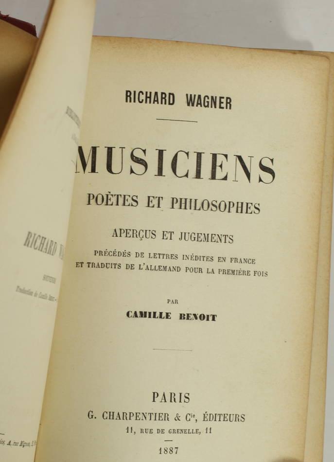 WAGNER - Musiciens, poètes et philosophes. Aperçus et jugements - 1887 - Photo 0, livre rare du XIXe siècle