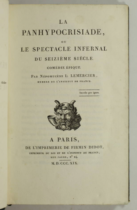 LEMERCIER ( Népomucène L.). La Panhypocrisiade, ou le spectacle infernal du seizième siècle. Comédie épique, livre rare du XIXe siècle