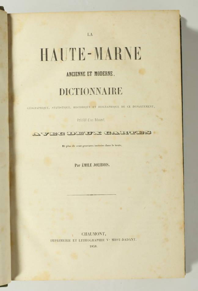 JOLIBOIS - La Haute-Marne ancienne et moderne. Dictionnaire géographique - 1858 - Photo 1, livre rare du XIXe siècle