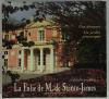 JOUDIOU (Gabrielle). La folie de M. de Sainte-James. Une demeure, un jardin pittoresque